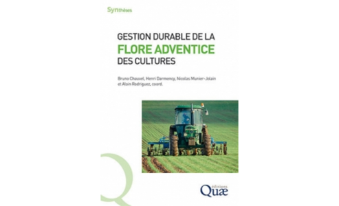 "MUST HAVE    ""Gestion durable de la flore adventice des cultures"" aux éditions Quae"